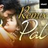 Vik4S - Pal (Remix) - Jalebi | Arijit Singh | Shreya Ghoshal