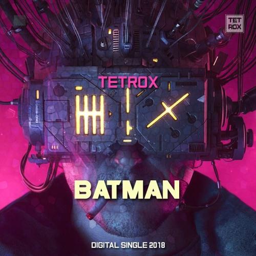 Tetrox- Batman
