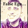 False Ego...