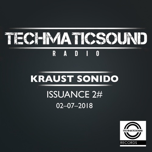 –Techmaticsound Radio–Kraust Sonido–ISSUANCE 2