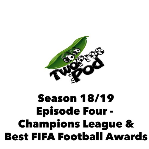 2018/19 Episode 4 - Champions League & Best FIFA Football Awards