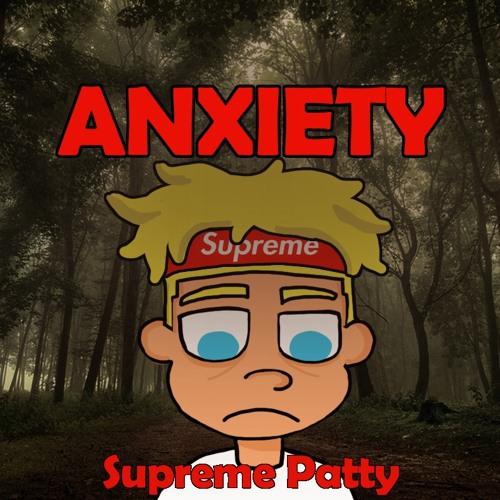 Supreme Patty - Anxiety