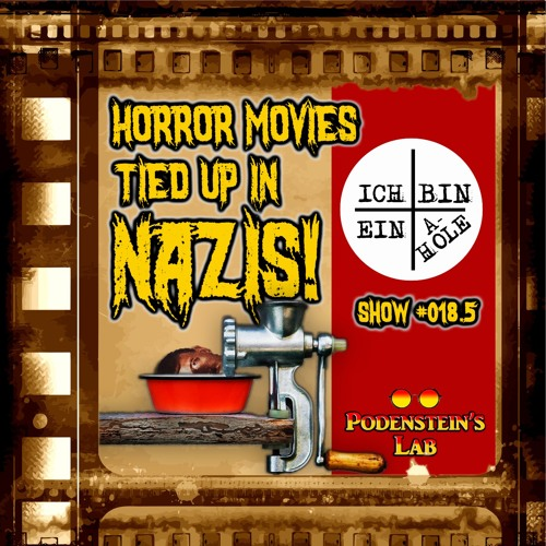 Show #018.5: Horror MOVIES Tied Up in Nazis!