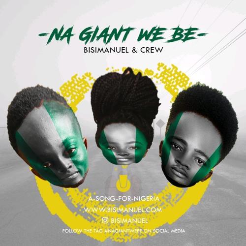 Na Giant We be [Bisimanuel&Crew]