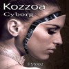 Kozzoa - Cyborg A-19 (Original Mix)