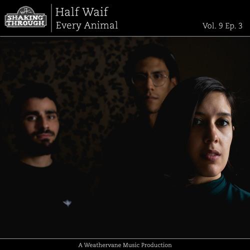 Half Waif - Every Animal (Shaking Through)