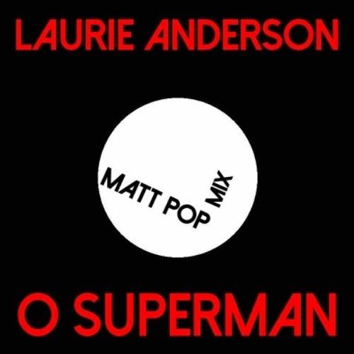 Laurie Anderson - O Superman (Matt Pop Mix Remaster 2011