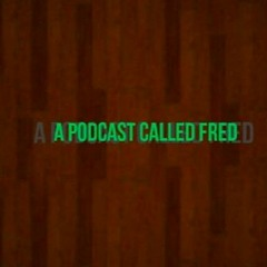 036: A Podcast Called FRED