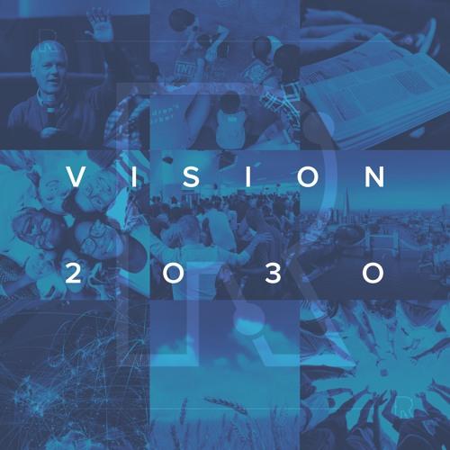 Vision 2030 | Vision Sunday | Steve Tibbert | Acts 11:19-30