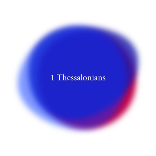 02 1 Thessalonians - The pastor (by Justin Sloan)