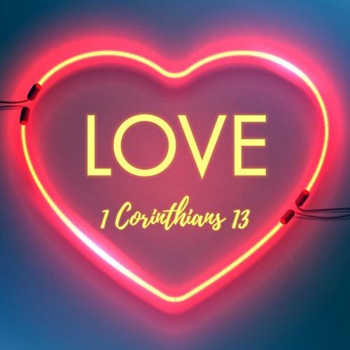 Love // 1 Corinthians 13