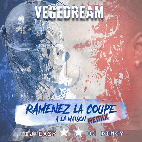 VEGEDREAM - Ramenez La Coupe a la Maison Remix 🇫🇷 (DJ EASY X DJ