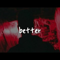 Better - Khalid (Piano Cover)