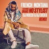 French Montana And Drake No Stylist Dj Rocco And Dj Ever B Remix Click Buy 4 Free Full Song Mp3