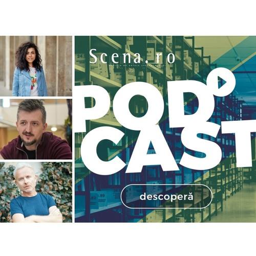 Podcast Scena.ro