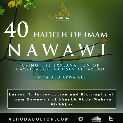Forty Hadith: Lesson 1 Introduction And Biography Of Imam Nawawi And Shaykh AbdelMuhsin Al-Abbad