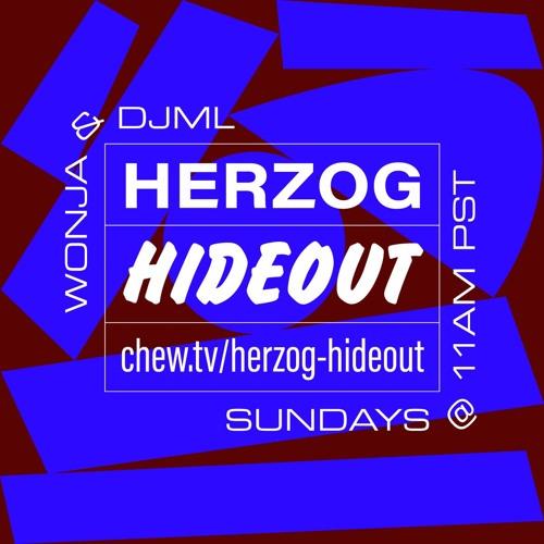 Herzog Hideout with DJML & Wonja - 2018/09/23