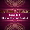 Episode 1 Who are the two Arabs?