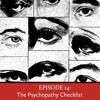 Episode 14: The Psychopathy Checklist