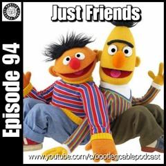 Episode 94 Just Friends