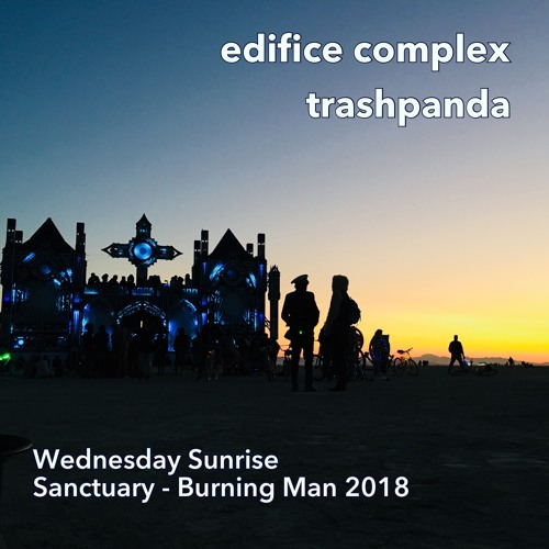 Edifice Complex [Wednesday Sunrise Live] @ Sanctuary, Burning Man 2018