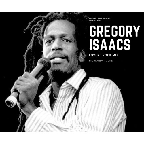 116 - Reggae Lover - GREGORY ISAACS Lovers Rock Exclusive