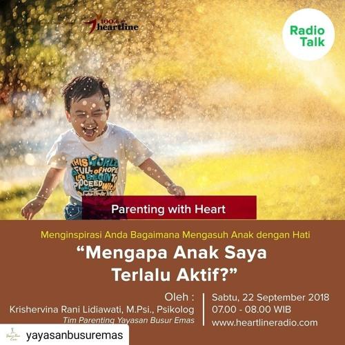 """Parenting with Heart """"Mengapa Anak Saya Terlalu Aktif?"""""""