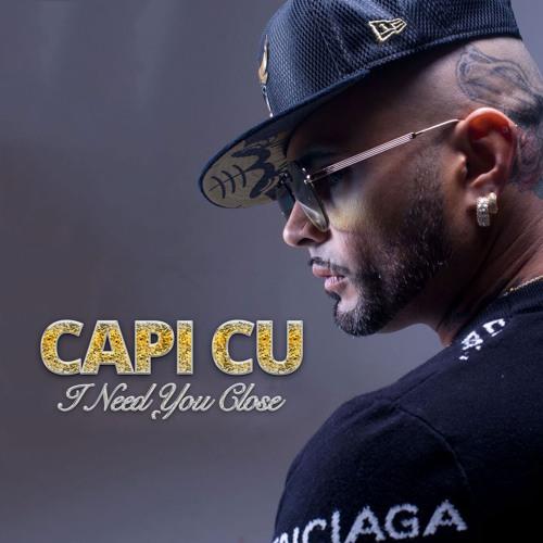 I Need You Close by Capi Cu