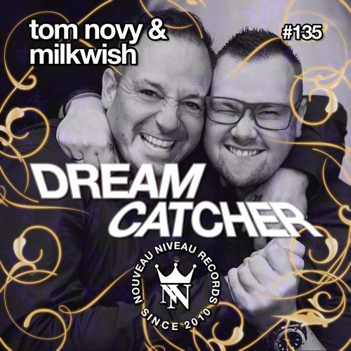 Tom Novy & Milkwish - Dream Catcher  (96kbit/s LUL)