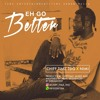 Chiff Timz - Eh go better (Ft Nimi)