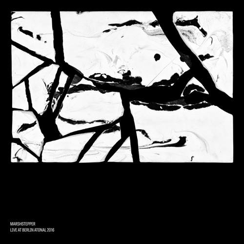 Marshstepper – Live at Berlin Atonal 2016 (ATONAL005)
