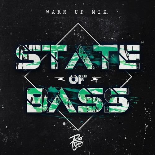 STATE OF BASS - WARM UP MIX BY RIOT SHIFT