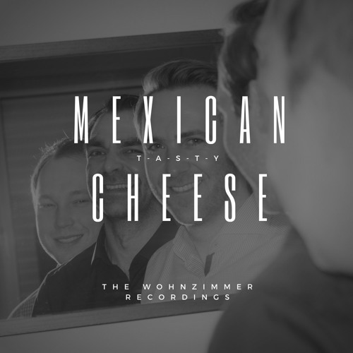 Change The World - Mexican Cheese: tasty