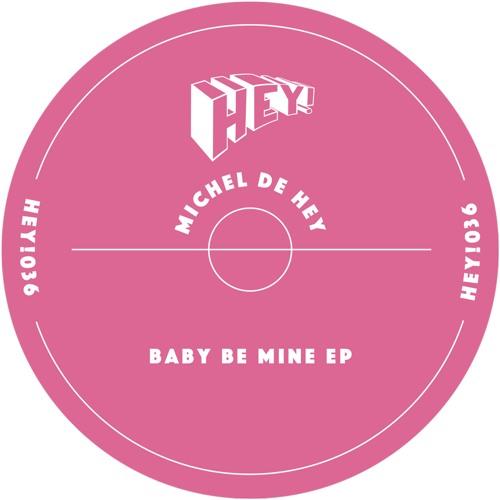 Michel De Hey - Baby Be Mine EP