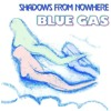 Blue Gas - Shadows From Nowhere [message_failed edit]