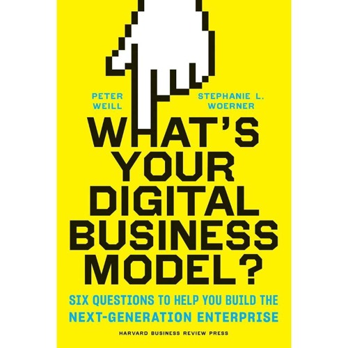What's Your Digital Business Model: Chapter 6—Leadership (Weill)