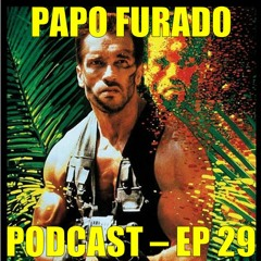 Papo Furado Podcast #29 - Predador: get to the choppa!