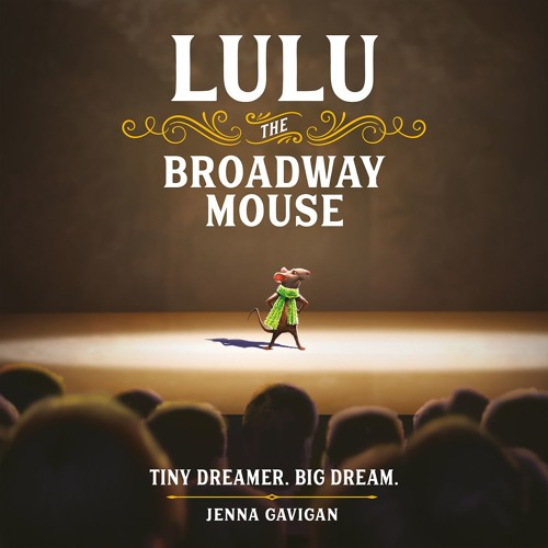 LULU THE BROADWAY MOUSE by Jenna Gavigan. Read by the Author - Audiobook Excerpt