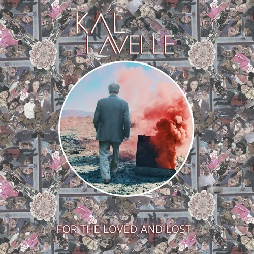 For The Loved And Lost (Album) - Kal Lavelle