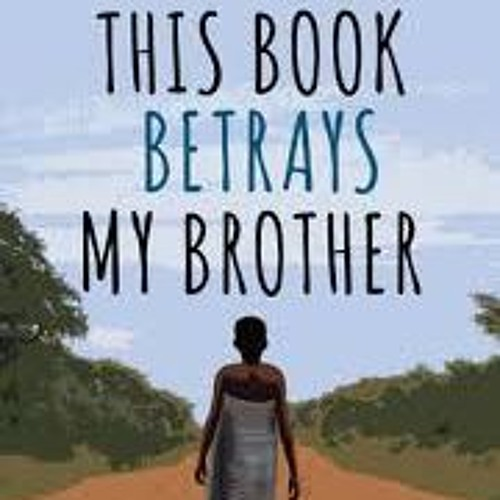 Turning Pages: Kagiso Lesego Molope on This Book Betrays My Brother