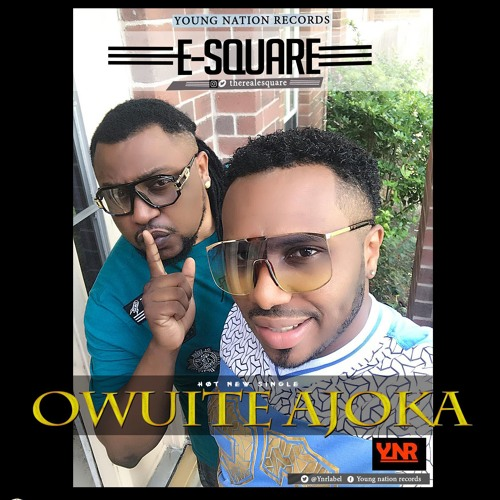 E - Square Owutie Ajoka High Quality