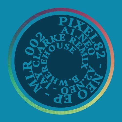 PIXEL82-NEO EP [MLR002]