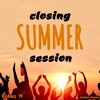 CLOSING SUMMER SESSION
