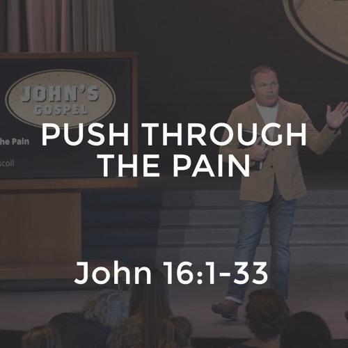 John #34 - Push Through the Pain