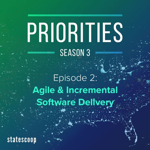 Priorities — Season 3, Episode 2: Agile & Incremental Software Delivery