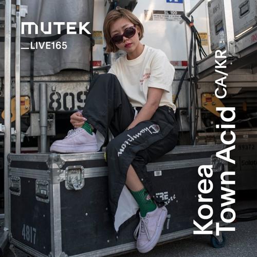 MUTEKLIVE165 - Korea Town Acid