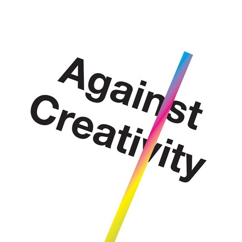 Against Creativity: An interview with Oli Mould