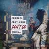 Don't Go (feat. Fame) [prod. by Git Beats]