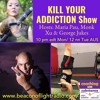 Kill Your Addiction Show 9.24.18 Finding Balance. Paul Briggs