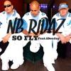 NB Ridaz - So Fly Feat.1DeeJay